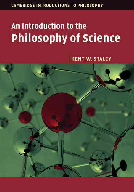 An Introduction to the Philosophy of Science By Staley, Kent W.
