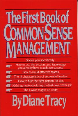 The First Book of Common-Sense Management By Tracy, Diane